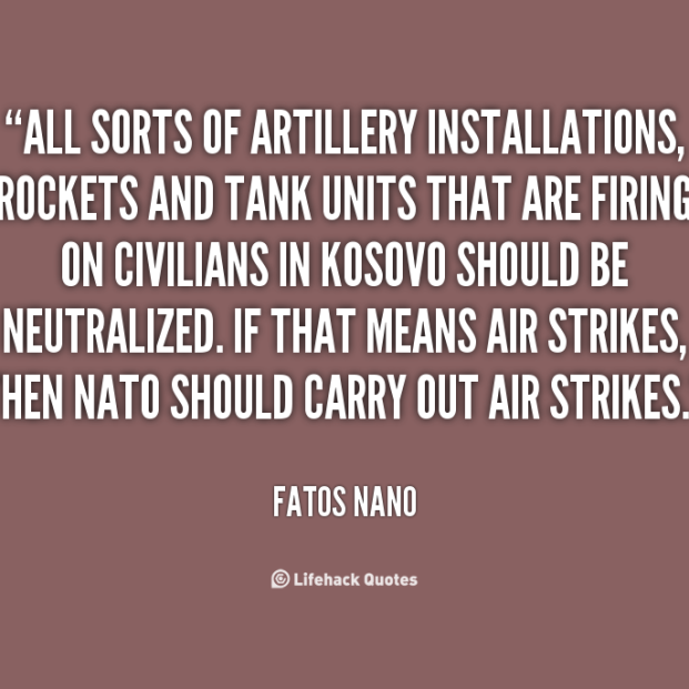 443078551-quote-Fatos-Nano-all-sorts-of-artillery-installations-rockets-and-25981
